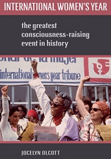 International Women's Year: The Greatest Consciousness-Raising Event in History